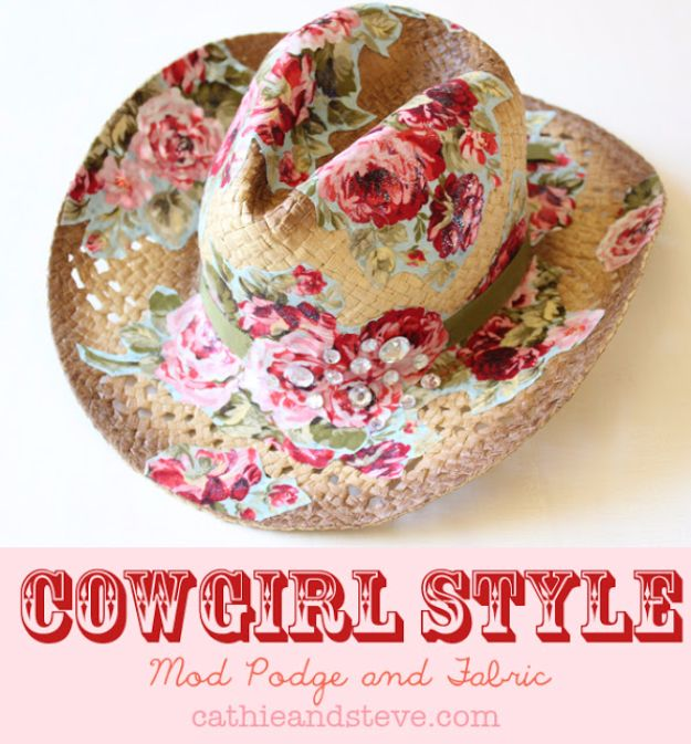 Mod Podge Crafts - Alter a Cowboy Hat with Mod Podge and Fabric - DIY Modge Podge Ideas On Wood, Glass, Canvases, Fabric, Paper and Mason Jars - How To Make Pictures, Home Decor, Easy Craft Ideas and DIY Wall Art for Beginners - Cute, Cheap Crafty Homemade Gifts for Christmas and Birthday Presents http://diyjoy.com/mod-podge-crafts