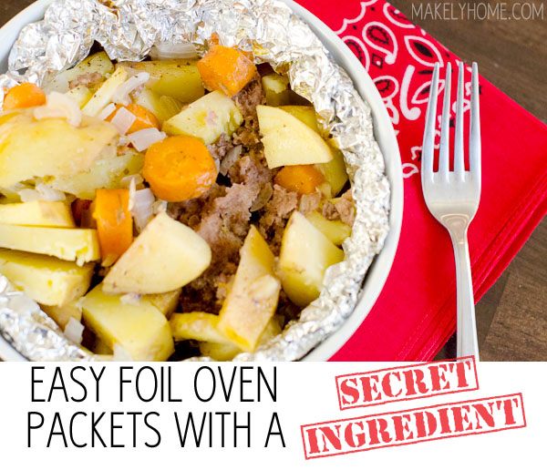 Easy Foil Oven Packets with a Secret Ingredient | 25+ easy camping recipes