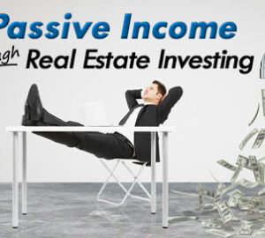 Rules for Using Real Estate Investments for Passive Income - passive income, money, Lifestyle
