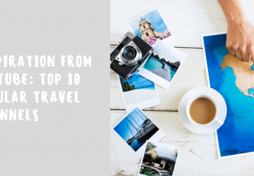 Inspiration from YouTube: Top 10 Popular Travel Channels - youtube, travel, channels
